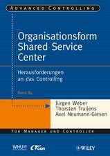 Organisationsform Shared Service Center: Herausforderungen an das Controlling