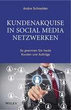 Kundenakquise in Social–Media–Netzwerken: So gewinnen Sie heute Kunden und Auftrage