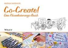 Co–Create!: Das Visualisierungs–Buch