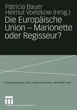 Die Europäische Union — Marionette oder Regisseur?: Festschrift für Ingeborg Tömmel