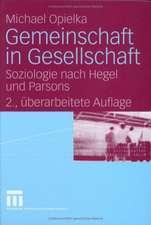 Gemeinschaft in Gesellschaft: Soziologie nach Hegel und Parsons