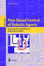 Plan-Based Control of Robotic Agents: Improving the Capabilities of Autonomous Robots