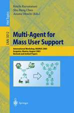 Multi-Agent for Mass User Support: International Workshop, MAMUS 2003, Acapulco, Mexico, August 10, 2003, Revised and Invited Papers