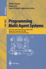 Programming Multi-Agent Systems: First International Workshop, PROMAS 2003, Melbourne, Australia, July 15, 2003, Selected Revised and Invited Papers