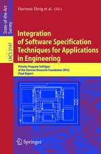 Integration of Software Specification Techniques for Applications in Engineering: Priority Program SoftSpez of the German Research Foundation (DFG) Final Report