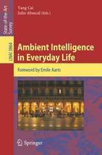 Ambient Intelligence in Everyday Life: Foreword by Emile Aarts