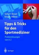 Tipps und Tricks für den Sportmediziner: Problemlösungen von A-Z