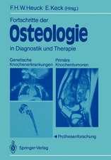 Fortschritte der Osteologie in Diagnostik und Therapie: Genetische Knochenerkrankungen Primäre Knochentumoren · Prothesenforschung Osteologia 3