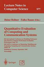 Quantitative Evaluation of Computing and Communication Systems: 8th International Conference on Modelling Techniques and Tools for Computer Performance Evaluation, Performance Tools '95, 8th GI/ITG Conference on Measuring, Modelling and Evaluating Computing and Communication Systems, MMB '95Heidelberg, Germany, Septem