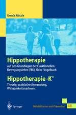 Hippotherapie auf den Grundlagen der Funktionellen Bewegungslehre Klein-Vogelbach: Hippotherapie-K® Theorie, praktische Anwendung, Wirksamkeitsnachweis