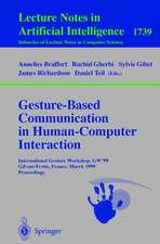 Gesture-Based Communication in Human-Computer Interaction: International Gesture Workshop, GW'99, Gif-sur-Yvette, France, March 17-19, 1999 Proceedings