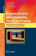 Program Analysis and Compilation, Theory and Practice: Essays Dedicated to Reinhard Wilhelm on the Occasion of His 60th Birthday