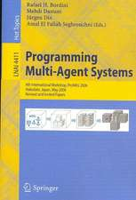 Programming Multi-Agent-Systems: 4th International Workshop, ProMAS 2006, Hakodate, Japan, May 9, 2006, Revised and Invited Papers