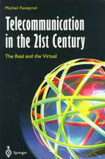 Telecommunication in the 21st Century: The Real and the Virtual
