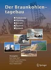 Der Braunkohlentagebau: Bedeutung, Planung, Betrieb, Technik, Umwelt