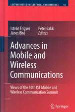 Advances in Mobile and Wireless Communications: Views of the 16th IST Mobile and Wireless Communication Summit