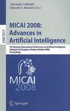 MICAI 2008: Advances in Artificial Intelligence: 7th Mexican International Conference on Artificial Intelligence, Atizapán de Zaragoza, Mexico, October 27-31, 2008 Proceedings