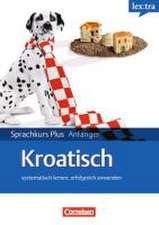 Lextra Kroatisch Sprachkurs Plus: Anfänger A1-A2. Selbstlernbuch mit CDs