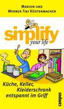 Simplify your life: Küche, Keller, Kleiderschrank entspannt im Griff