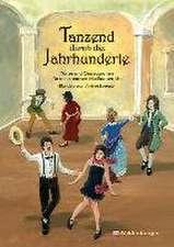 Tanzend durch die Jahrhunderte