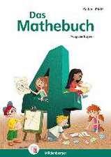 Das Mathebuch 4 Schülerbuch. Ausgabe Bayern
