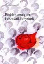 Positionierung Im Lebensstil-Labyrinth
