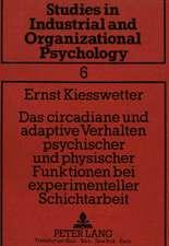 Das Circadiane Und Adaptive Verhalten Psychischer Und Physischer Funktionen Bei Experimenteller Schichtarbeit