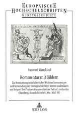 Kommentar Mit Bildern:  Zur Ausstattung Mittelalterlicher Psalmenkommentare Und Verwendung Der Davidgeschichte in Texten Und Bildern Am Beispi