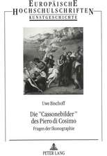 Die -Cassonebilder- Des Piero Di Cosimo