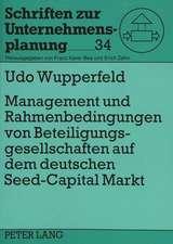 Management Und Rahmenbedingungen Von Beteiligungsgesellschaften Auf Dem Deutschen Seed-Capital-Markt