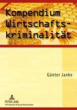 Kompendium Wirtschaftskriminalitaet:  Wegbereiter Des 21. Jahrhunderts