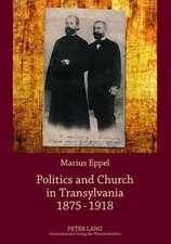 Politics and Church in Transylvania 1875-1918