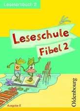 Leseschule Fibel E. Leselernbuch 2
