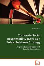 Corporate Social Responsibility (CSR) as a PublicRelations Strategy