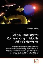 Media Handling for Conferencing in Mobile Ad Hoc Networks