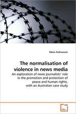 The normalisation of violence in news media