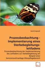 Prozessbeobachtung - Implementierung eines Sterbebegleitungs-leitfadens