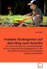 Froebels Kindergarten auf dem Weg nach Amerika