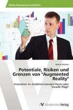 """Potentiale, Risiken und Grenzen von """"Augmented Reality"""""""
