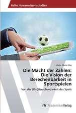 Die Macht der Zahlen: Die Vision der Berechenbarkeit in Sportspielen