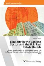 Liquidity in the Banking Sector and the U.S. Real Estate Bubble