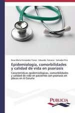 Epidemiologia, Comorbilidades y Calidad de Vida En Psoriasis:  Un Ilustrado En Tiempos de Oscuridad