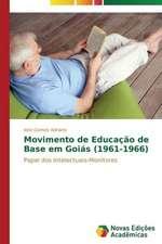 Movimento de Educacao de Base Em Goias (1961-1966):  Um Enfoque Sistemico