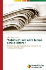 """""""Sabatico"""":  Um Novo Tempo Para a Leitura?"""