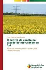 O Cultivo Da Canola No Estado Do Rio Grande Do Sul:  Amar, Verbo Intransitivo, de Mario de Andrade