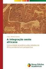 A Integracao Oeste Africana:  Orquestrando Processos de Negocio