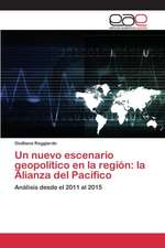 Un Nuevo Escenario Geopolitico En La Region