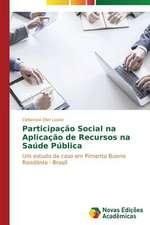 Participacao Social Na Aplicacao de Recursos Na Saude Publica:  Novos Olhares