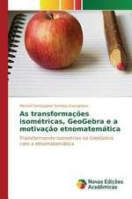 As Transformacoes Isometricas, Geogebra E a Motivacao Etnomatematica:  Uma Analise de Lucas 6,20-26