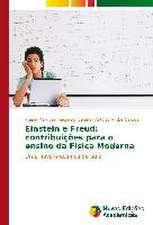 Einstein E Freud:  Contribuicoes Para O Ensino Da Fisica Moderna